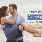 How Did Marriage Come Up?